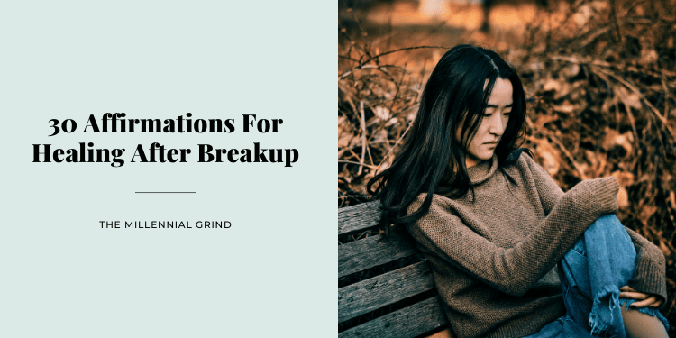 30 Affirmations For Healing After Breakup