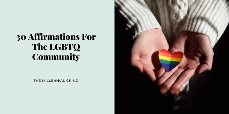 30 Affirmations For The LGBTQ Community