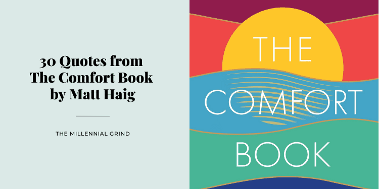 30 Quotes from The Comfort Book by Matt Haig