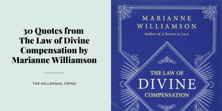 30 Quotes from The Law of Divine Compensation by Marianne Williamson