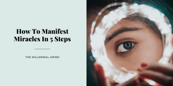 How To Manifest Miracles In 5 Steps
