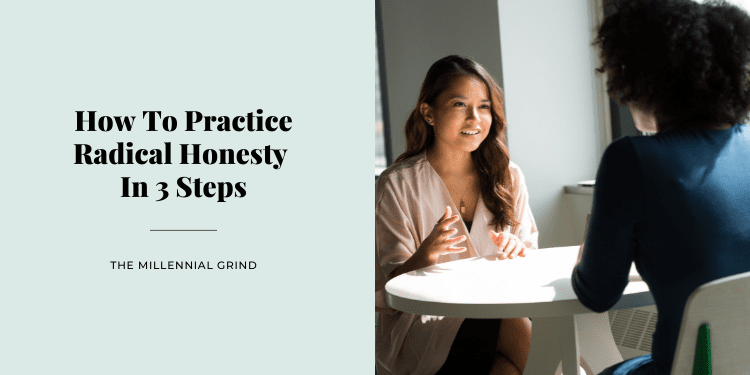How To Practice Radical Honesty In 3 Steps