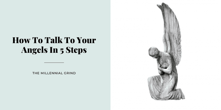 How To Talk To Your Angels In 5 Steps