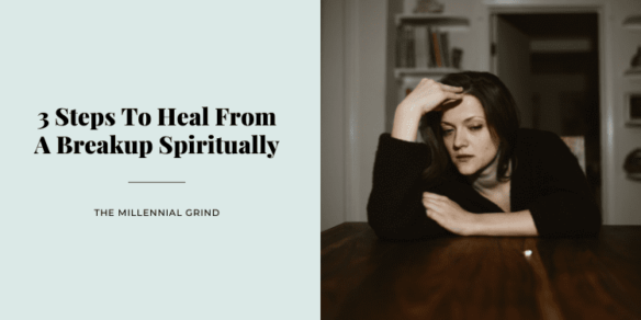 3 Steps To Heal From A Breakup Spiritually