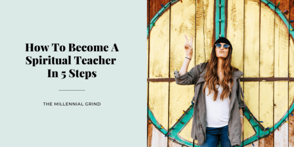 How To Become A Spiritual Teacher In 5 Steps