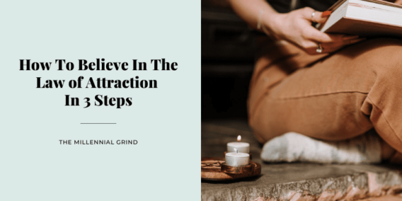 How To Believe In The Law of Attraction In 3 Steps