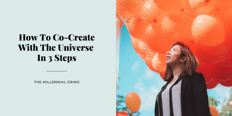 How To Co-Create With The Universe In 3 Steps
