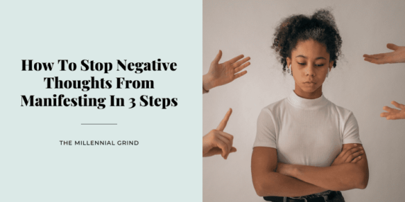 How To Stop Negative Thoughts From Manifesting In 3 Steps