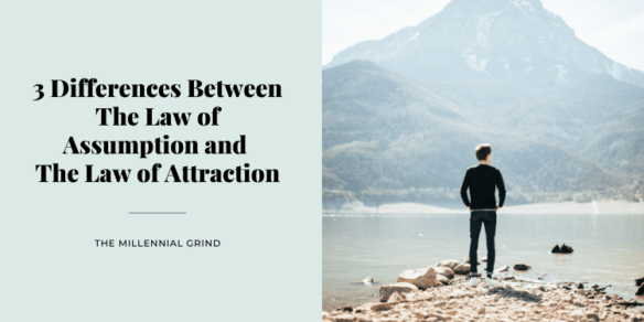 3 Differences Between The Law of Assumption and The Law of Attraction