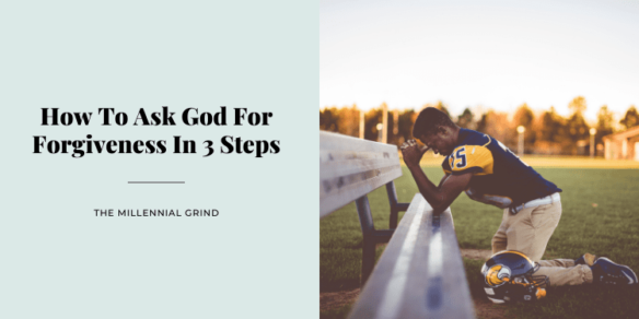How To Ask God For Forgiveness In 3 Steps