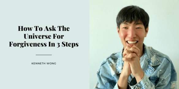 How To Ask The Universe For Forgiveness In 3 Steps