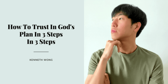 How To Trust In God's Plan In 3 Steps
