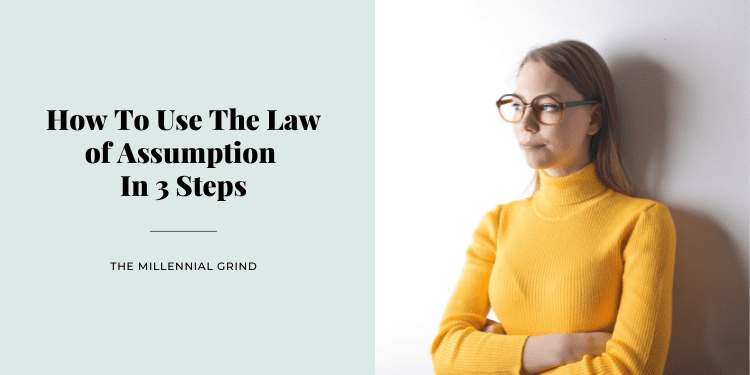 How To Use The Law of Assumption In 3 Steps