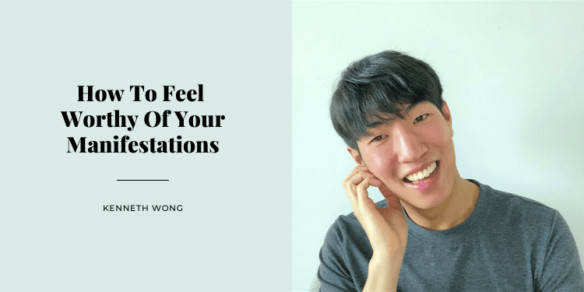 How To Feel Worthy Of Your Manifestations
